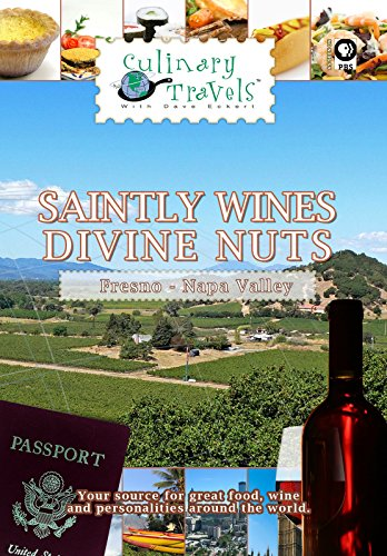 Culinary Travels - Saintly Wines - Divine Nuts - Napa Valley