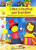 Idee creative per bambini. Divertirsi con la carta e il cartoncino. Con cartamodelli. Ediz...