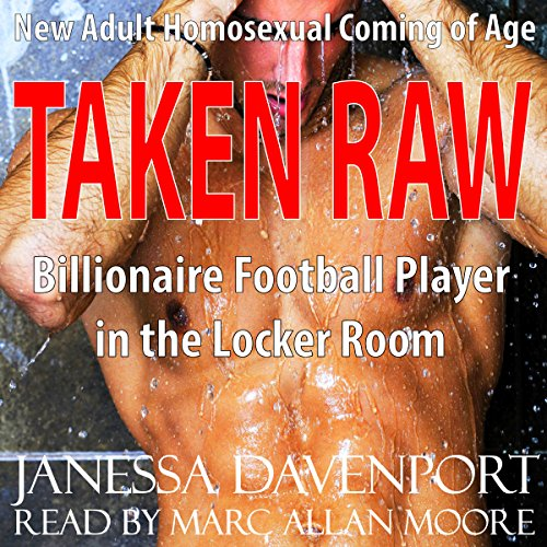 Taken Raw: First Time Gay for the Billionaire Football Player in the Locker Room audiobook cover art