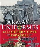 Armas y uniformes de la guerra civil espanola / Guns and Uniforms of the Spanish Civil War (Atlas Illustrado / Illustrated Atlas) (Spanish Edition) by Lucas Molina Franco (2009-02-28)