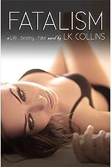 Fatalism (Life. Destiny. Fate Book 1) Kindle Edition
