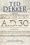 A.D. 30: A Novel (A.D., 1)