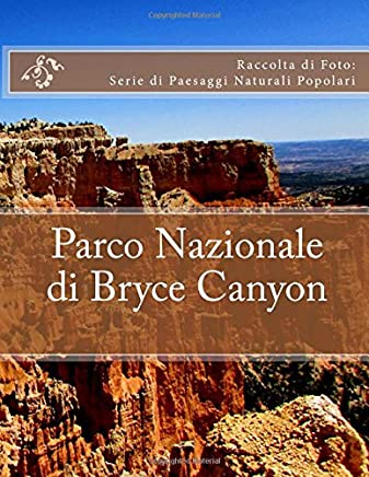 Parco Nazionale di Bryce Canyon: Raccolta di Foto: Serie di Paesaggi Naturali Popolari