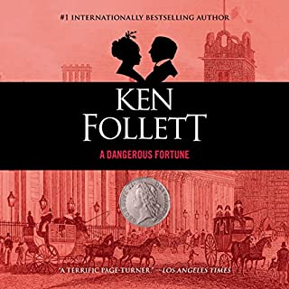 A Dangerous Fortune                   Written by:                                                                                                                                 Ken Follett                               Narrated by:                                                                                                                                 Michael Page                      Length: 16 hrs and 21 mins     74 ratings     Overall 4.6