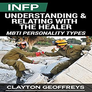 INFP: Understanding & Relating with the Healer (MBTI Personality Types)                   By:                                                                                                                                 Clayton Geoffreys                               Narrated by:                                                                                                                                 Pete Beretta                      Length: 1 hr and 6 mins     63 ratings     Overall 4.2