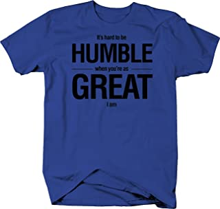 Hard to be Humble When Your Great Color Tshirt