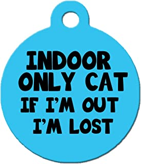 "Cute Dog Pet ID Tag - ""Indoor Only Cat If I'm Out I'm Lost"" - Personalize Colors And Your Pet Info"