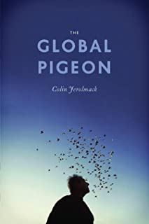 The Global Pigeon (Fieldwork Encounters and Discoveries)