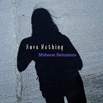 Have Nothing