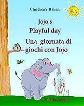 Childrens Italian: Jojo Playful Day. Una giornata di giochi con Jojo: Childrens English-Italian Picture book (Bilingual Edition),childrens Italian … English childrens books: Jojo) (Volume 1) PDF