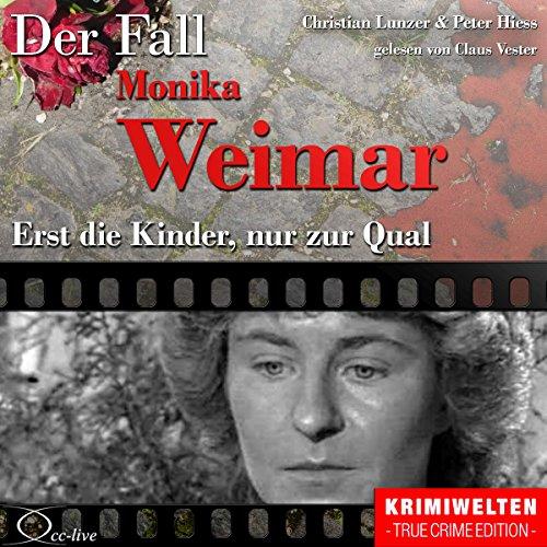 Erst die Kinder, nur zur Qual - Der Fall Monika Weimar Titelbild