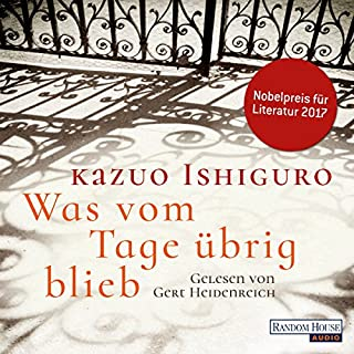 Was vom Tage übrig blieb                   By:                                                                                                                                 Kazuo Ishiguro                               Narrated by:                                                                                                                                 Gert Heidenreich                      Length: 8 hrs and 51 mins     1 rating     Overall 5.0