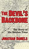 The Devil's Backbone: The Story of the Natchez Trace (Pelican Pouch Series)