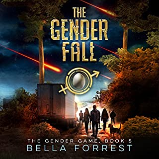 The Gender Game 5: The Gender Fall     The Gender Game, Book 5              Written by:                                                                                                                                 Bella Forrest                               Narrated by:                                                                                                                                 Jason Clarke,                                                                                        Rebecca Soler                      Length: 11 hrs and 33 mins     8 ratings     Overall 5.0