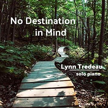 No Destination in Mind