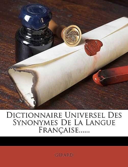 Dictionnaire Universel Des Synonymes de La Langue Francaise......