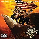 Super Troopers 2 (Original Motion Picture Soundtrack) [Explicit]