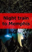 Night train to Memphis (German Edition)