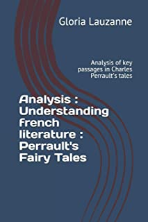 Analysis: Understanding french literature: Perrault's Fairy Tales: Analysis of key passages in Charles Perrault's tales