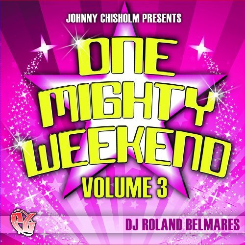 Party Groove: One Mighty Weekend 3 by Roland Belmares