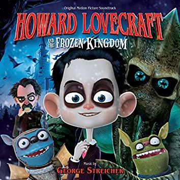 Howard Lovecraft And The Frozen Kingdom (Original Motion Picture Soundtrack)