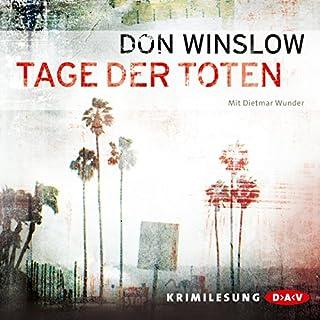 Tage der Toten     Art Keller 1              Autor:                                                                                                                                 Don Winslow                               Sprecher:                                                                                                                                 Dietmar Wunder                      Spieldauer: 19 Std. und 35 Min.     1.895 Bewertungen     Gesamt 4,5