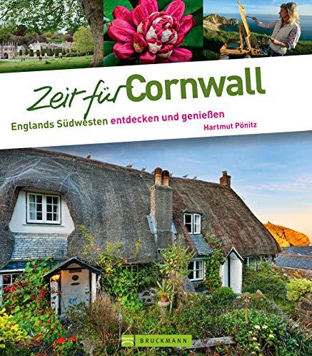 Reiseführer Cornwall: Englands Südwesten entdecken und genießen. Stonehenge, Dartmoor, Devon, Land`s End - die schönsten Highlights von Cornwall mit Ausflugstipps; über 300 Fotos (Zeit für ...)