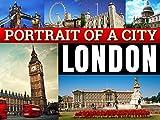 London: A Portrait of a City