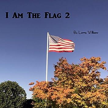 I Am the Flag 2