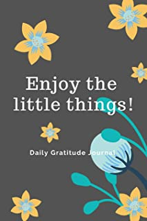 Enjoy the little things!: Spring - Daily Gratitude Journal with inspirational quotes (4 Seasons of Thanks)
