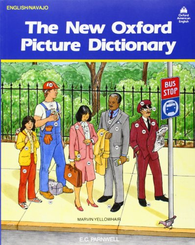 Download New Oxford Picture Dictionary: English-Navajo (The New Oxford Picture Dictionary (1988 Ed.)) 0194343626