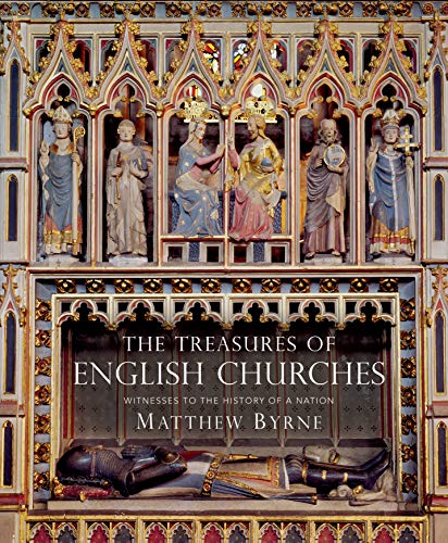 The Treasures of English Churches: Witnesses to the History of a Nation (English...