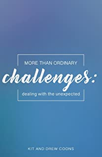 More Than Ordinary Challenges: Dealing With the Unexpected
