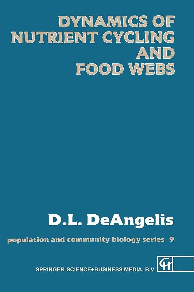 社会主義者韓国役割Dynamics of Nutrient Cycling and Food Webs (Population and Community Biology Series)