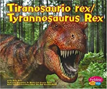 Tiranosaurio Rex/Tyrannosaurus Rex