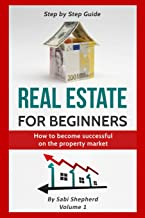 Real Estate for beginners: How to become successful on the property market