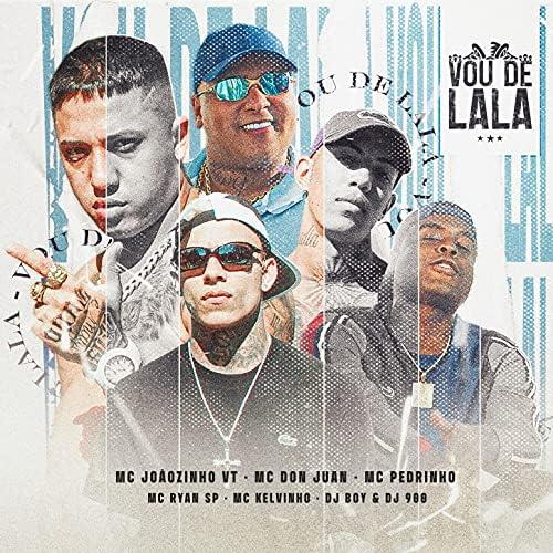 MC Joãozinho VT, MC Ryan SP & DJ 900 feat. Mc Don Juan, Mc Pedrinho, Mc Kelvinho & DJ Boy