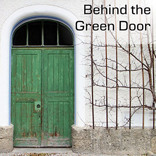 Behind the Green Door audiobook cover art