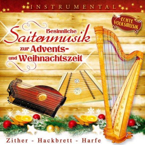 Besinnliche Saitenmusik zur Advents - u. Weihnachtszeit; Zither; Hackbrett; Harfe; Echte Volksmusik; Instrumental; Stubenmusik