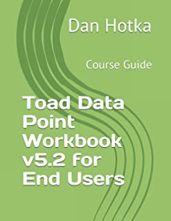 Toad Data Point Workbook v5.2 for End Users: Course Guide