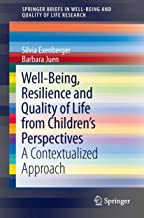 Well-Being, Resilience and Quality of Life from Children's Perspectives: A Contextualized Approach