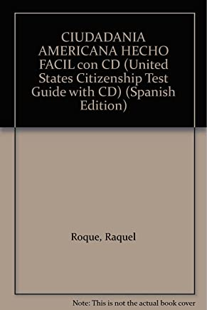 CIUDADANIA AMERICANA HECHO FACIL con CD (United States Citizenship Test Guide with CD) (