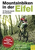 Mountainbiken in der Eifel: 15 Touren durch die Nordeifel