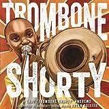 Trombone Shorty...