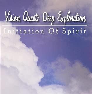 Vision Quest: Deep Exploration