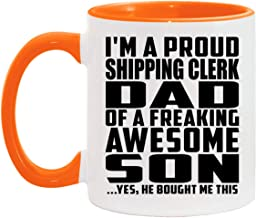 Proud Shipping Clerk Dad Of Awesome Son - 11oz Accent Coffee Mug Orange Ceramic Tea-Cup - for Father Dad Him from Daughter...