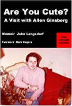 Are You Cute?: A Visit with Allen Ginsberg