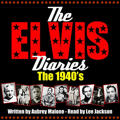 The Elvis Diaries - The 1940's audiobook cover art