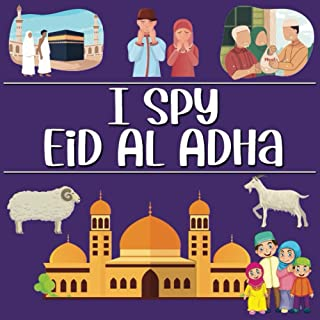 I Spy Eid Al Adha: Islamic Books For Kids, Eid Gifts For Toddlers And Preschoolers, I Spy Activity Book For Children