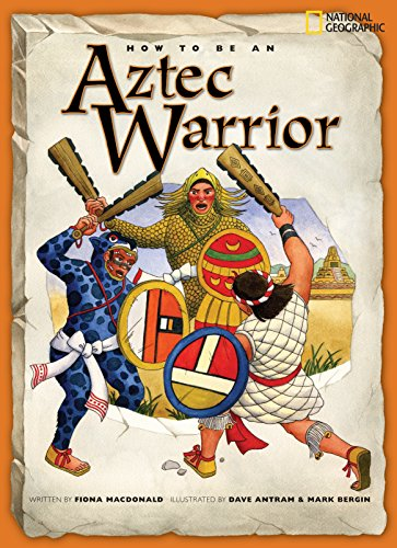 How to Be an Aztec Warrior (PB)